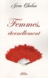 Jean Chalon - Femmes, éternellement.
