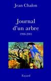 Jean Chalon - Journal d'un arbre (1998-2001).