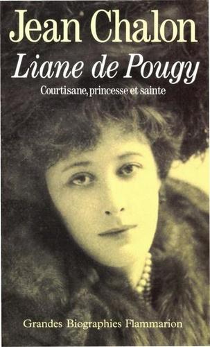 Liane de Pougy. Courtisane, princesse et sainte