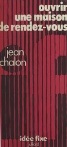 Jean Chalon et Jacques Chancel - Ouvrir une maison de rendez-vous.