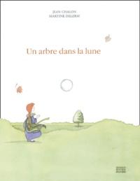 Jean Chalon et Martine Delerm - Un arbre dans la lune.