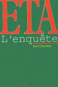 Jean Chalvidant - ETA - L'enquête.