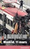Jean Chalvidant - La Manipulation - Madrid, 11 mars.