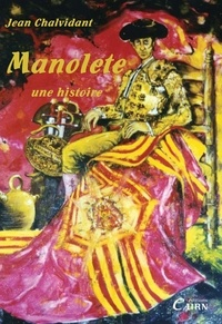 Jean Chalvidant - Manolete - Une histoire.