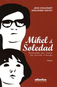 Jean Chalvidant et Gracianne Hastoy - Mikel & Soledad.