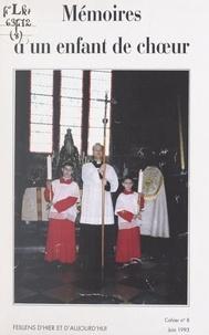 Jean Chambard - Mémoires d'un enfant de chœur - D'après les souvenirs de l'auteur et ceux des quelques anciens qui ont bien voulu les évoquer avec lui.