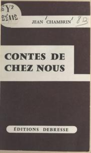 Jean Chambrin - Contes de chez nous.