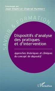 Jean Chami et Chantal Humbert - Dispositifs d'analyse des pratiques et d'intervention - Approches théoriques et cliniques du concept de dispositif.