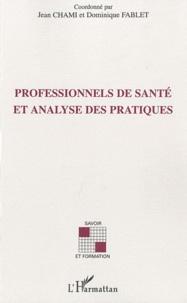 Jean Chami et Dominique Fablet - Professionnels de santé et analyse des pratiques.