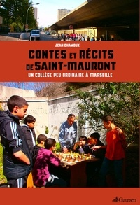 Jean Chamoux - Contes et récits de Saint-Mauront - Un collège peu ordinaire à Marseille.