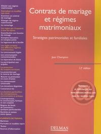 Jean Champion - Contrats de mariage et régimes matrimoniaux - Stratégies patrimoniales et familiales.