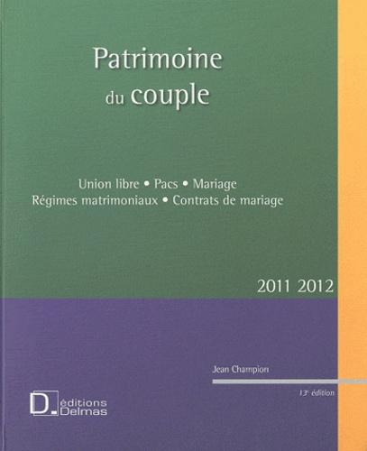 Jean Champion - Patrimoine du couple - Union Libre, Pacs, Mariage, Régimes matrimoniaux, Contrats de mariage.