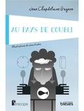 Jean Chapdelaine Gagnon et Jean Houde - Au pays de l'oubli.