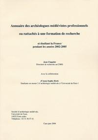Jean Chapelot - Annuaire des archéologues médiévistes professionnels ou rattachés à une formation de recherche et étudiant la France pendant les années 2002-2005.