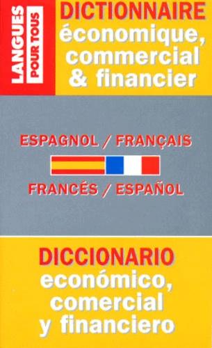 Jean Chapron et Pierre Gerboin - Dictionnaire de l'espagnol économique, commercial et financier - Espagnol-français, français-espagnol....