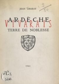Jean Charay et Jean Chièze - Ardèche, Vivarais - Terre de noblesse.