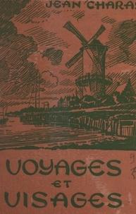 Jean Charay et Jean Chièze - Voyages et visages - Recueil d'articles et conférences.