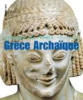 Jean Charbonneaux et Roland Martin - Grèce archaïque - 620-480 avant Jésus-Christ.