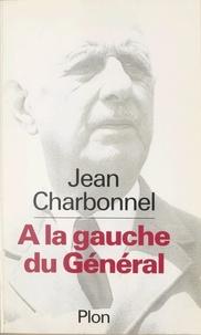 Jean Charbonnel - À la gauche du Général.