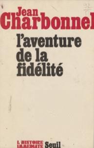 Jean Charbonnel et Jean Lacouture - L'aventure de la fidélité.