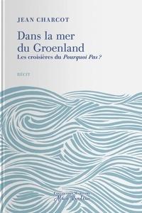Jean Charcot - Dans la mer du Groenland - Les croisières du Pourquoi Pas ?.