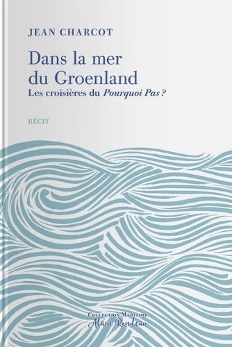 Dans la mer du Groenland. Les croisières du Pourquoi Pas ?