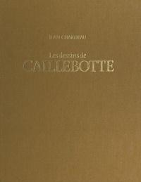 Jean Chardeau et Kirk Varnedoe - Les dessins de Caillebotte.