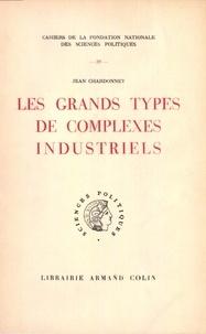 Jean Chardonnet - Les grands types de complexes industriels.
