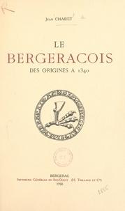 Jean Charet - Le Bergeracois, des origines à 1340.
