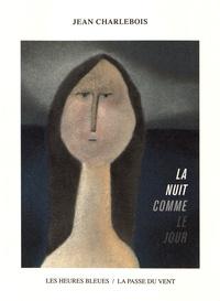 Jean Charlebois - La nuit comme le jour.