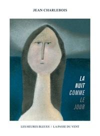 Jean Charlebois et Charles Lemay - La nuit comme le jour.