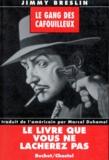 Jean-Charles Aschero - Le gang des cafouilleux - (the Gang that couldn't shoot straight). Traduit de l'américain par Marcel Duhame.