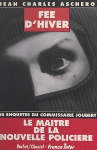 Jean-Charles Aschero - Les enquêtes du commissaire Joubert  : Fée d'hiver.