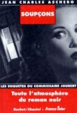 Jean-Charles Aschero - Les enquêtes du commissaire Joubert  : Soupçons.