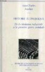 Jean-Charles Asselain - Histoire économique - De la révolution industrielle à la Première Guerre mondiale.