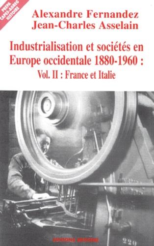 INDUSTRIALISATION ET SOCIETES EN EUROPE OCCIDENTALE 1880-1960. Volume 2, France et Italie