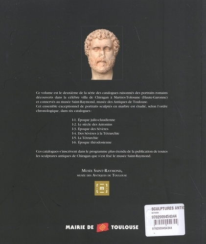 Sculptures antiques de Chiragan (Martres-Tolosane). Volume 1, Les portraits romains Tome 2, Le siècle des Antonins