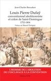 Jean-Charles Benzaken - Louis Pierre Dufaÿ - Conventionnel abolitionniste et colon de Saint-Domingue (1752-1804).