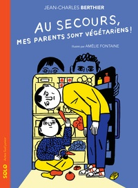 Jean-Charles Berthier - Au secours, mes parents sont végétariens !.