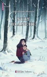 Jean-Charles Berthier - Nuit blanche.