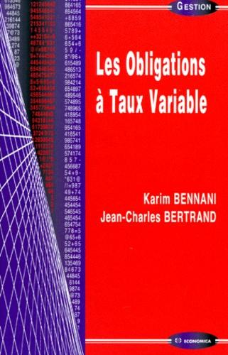 Jean-Charles Bertrand et Karim Bennani - Les obligations à taux variable.