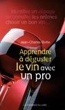 Jean-Charles Botte - Apprendre à déguster le vin avec un pro.