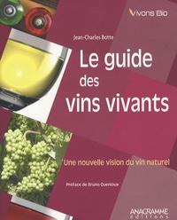 Jean-Charles Botte - Le guide des vins vivants - Une nouvelle vision du vin naturel.