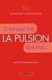 Jean-Charles Bouchoux - La pulsion - C'est plus fort que moi....