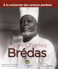 Jean-Charles Brédas - A la recherche des saveurs perdues.
