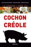 Jean-Charles Brédas et William Rolle - Le grand livre du cochon créole.