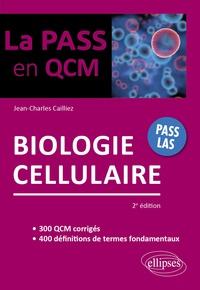Jean-Charles Cailliez - Biologie cellulaire - 2e édition.