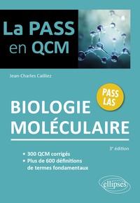 Jean-Charles Cailliez - Biologie moléculaire - 3e édition.