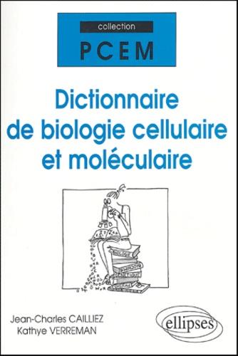 Jean-Charles Cailliez - Dictionnaire de Biologie cellulaire et moléculaire.