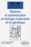 Jean-Charles Cailliez et Kathye Verreman - Révisions et autoévaluation en biologie moléculaire et en génétique.